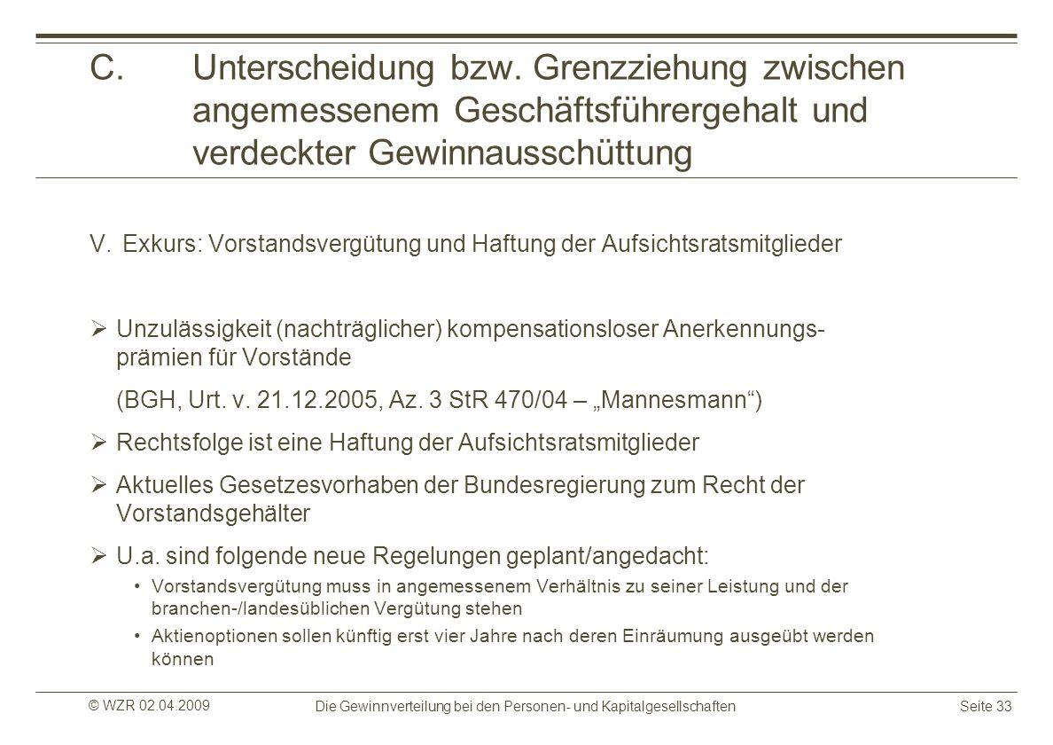 © WZR 02.04.2009 Die Gewinnverteilung bei den Personen- und KapitalgesellschaftenSeite 33 C.Unterscheidung bzw. Grenzziehung zwischen angemessenem Ges