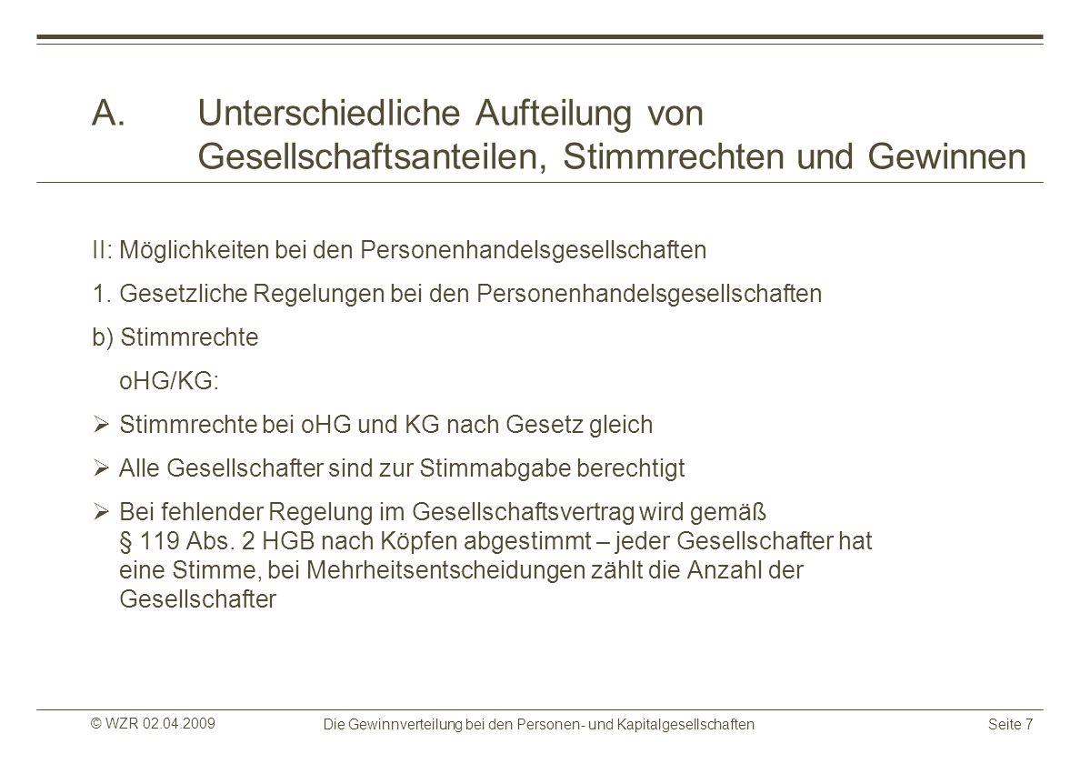 © WZR 02.04.2009 Die Gewinnverteilung bei den Personen- und KapitalgesellschaftenSeite 28 C.Unterscheidung bzw.