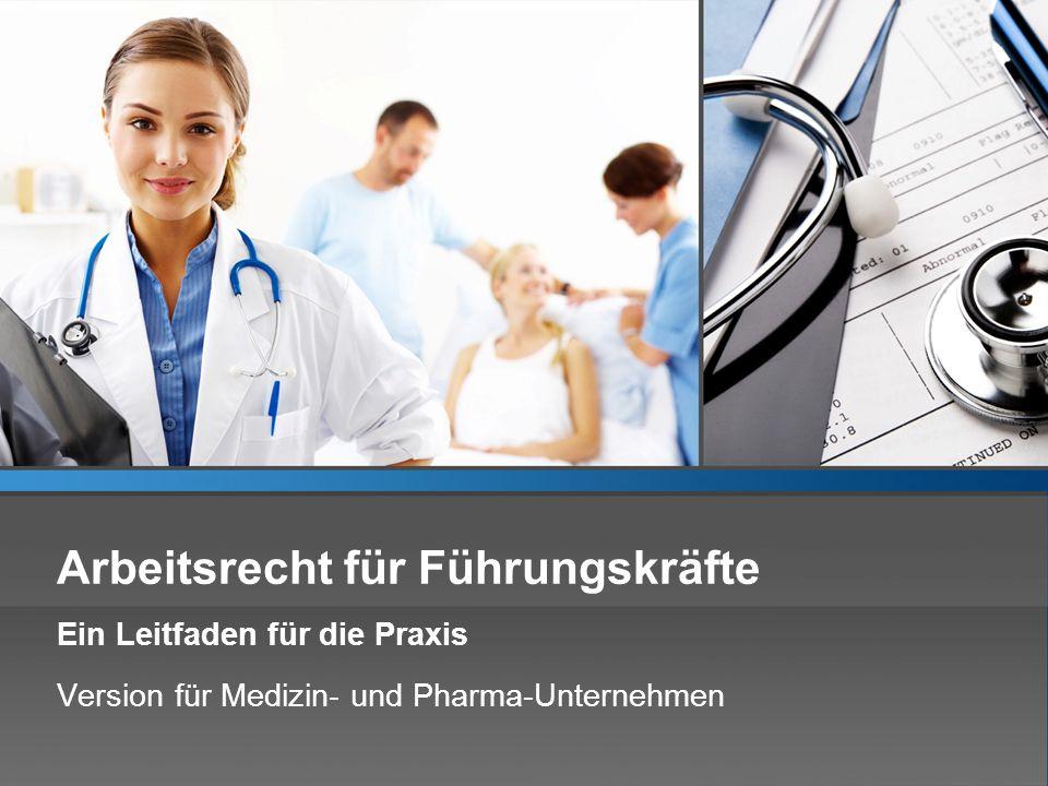 Arbeitsrecht für Führungskräfte Ein Leitfaden für die Praxis Version für Medizin- und Pharma-Unternehmen