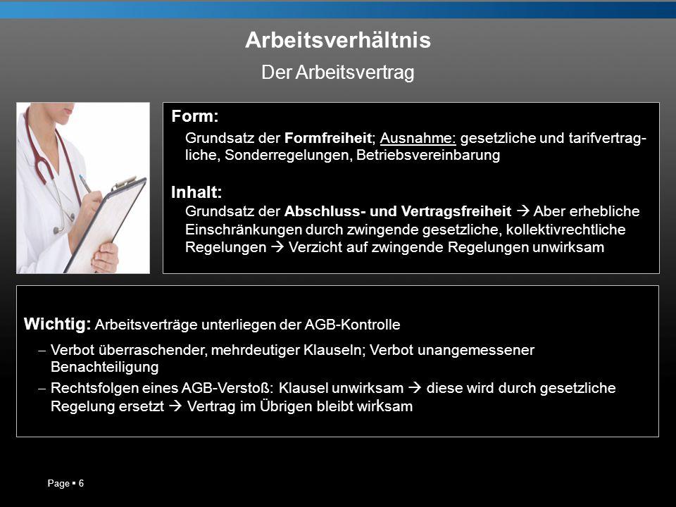 Arbeitsverhältnis Page 6 Wichtig: Arbeitsverträge unterliegen der AGB-Kontrolle Verbot überraschender, mehrdeutiger Klauseln; Verbot unangemessener Be