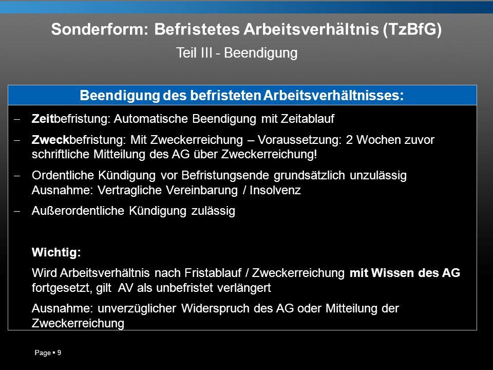 Sonderform: Befristetes Arbeitsverhältnis (TzBfG) Page 9 Beendigung des befristeten Arbeitsverhältnisses: Zeitbefristung: Automatische Beendigung mit