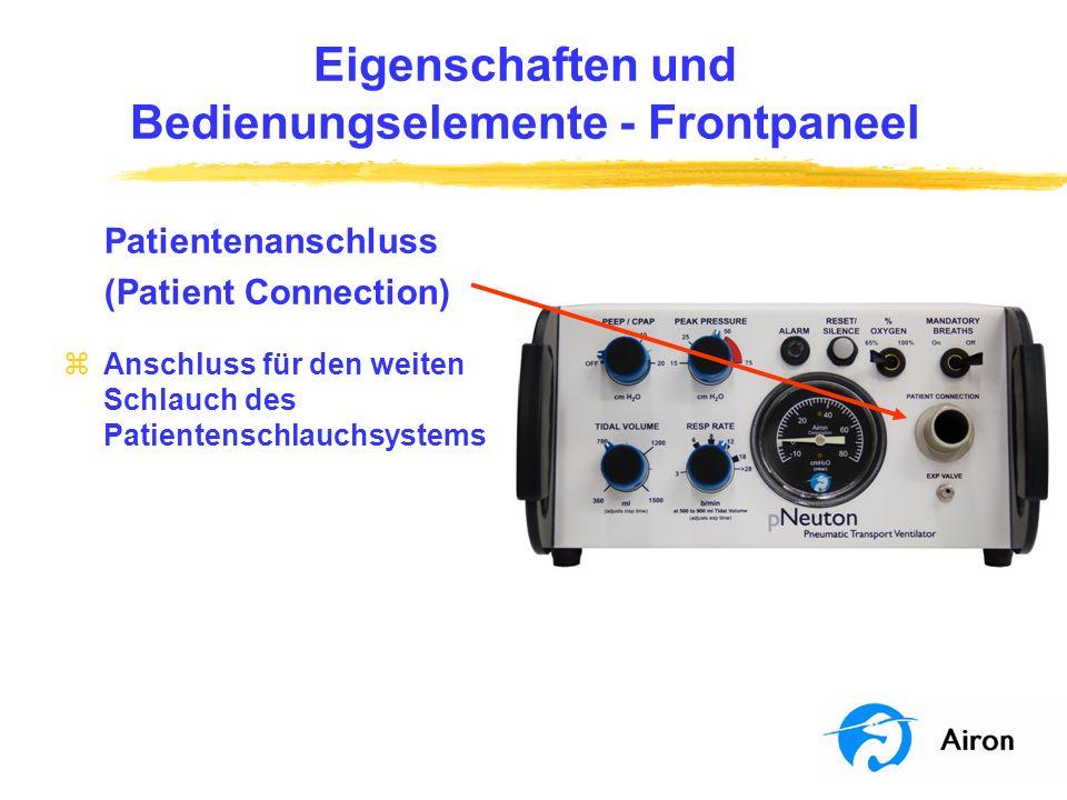 Eigenschaften und Bedienungselemente Frontpaneel Patientenanschluss (Patient Connection) zAnschluss für den weiten Schlauch des Patientenschlauchsyste
