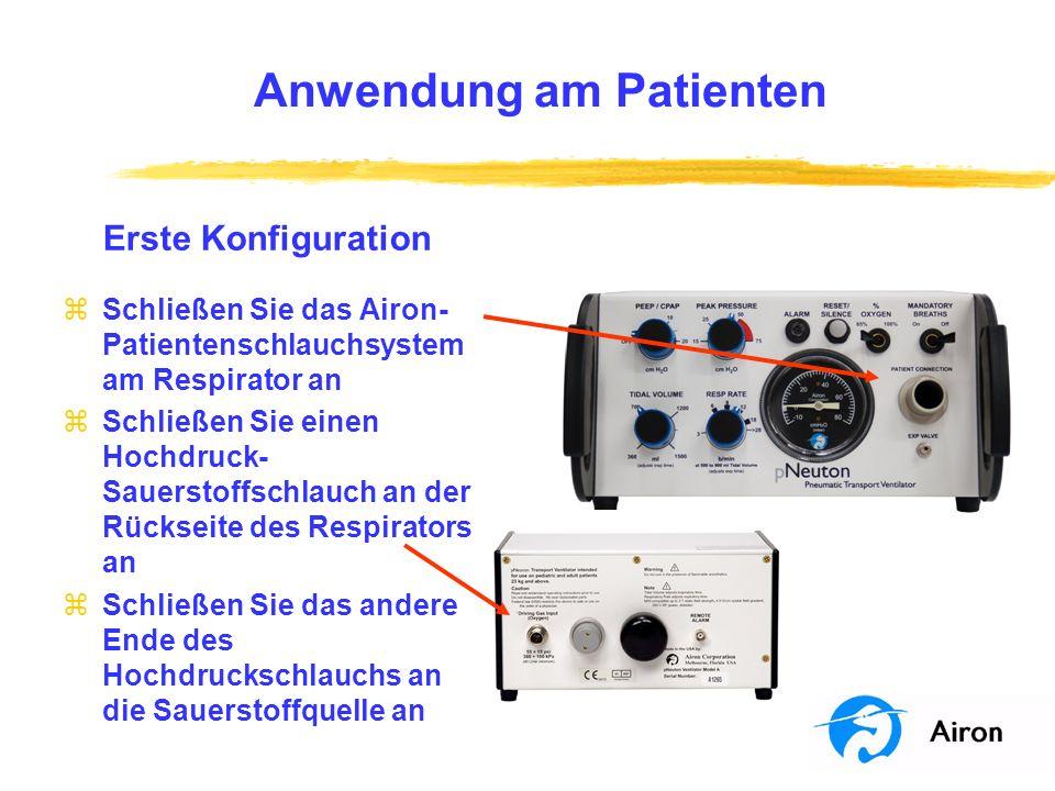 Anwendung am Patienten Erste Konfiguration zSchließen Sie das Airon- Patientenschlauchsystem am Respirator an zSchließen Sie einen Hochdruck- Sauersto