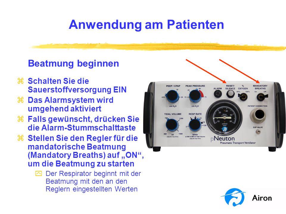 Anwendung am Patienten Beatmung beginnen zSchalten Sie die Sauerstoffversorgung EIN zDas Alarmsystem wird umgehend aktiviert zFalls gewünscht, drücken