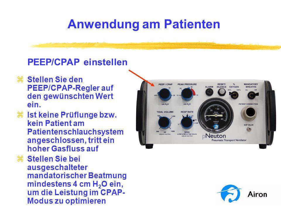 Anwendung am Patienten PEEP/CPAP einstellen zStellen Sie den PEEP/CPAP-Regler auf den gewünschten Wert ein. zIst keine Prüflunge bzw. kein Patient am