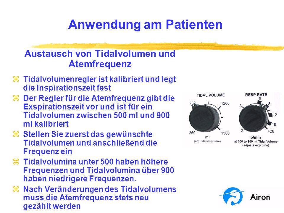 Anwendung am Patienten Austausch von Tidalvolumen und Atemfrequenz zTidalvolumenregler ist kalibriert und legt die Inspirationszeit fest zDer Regler f