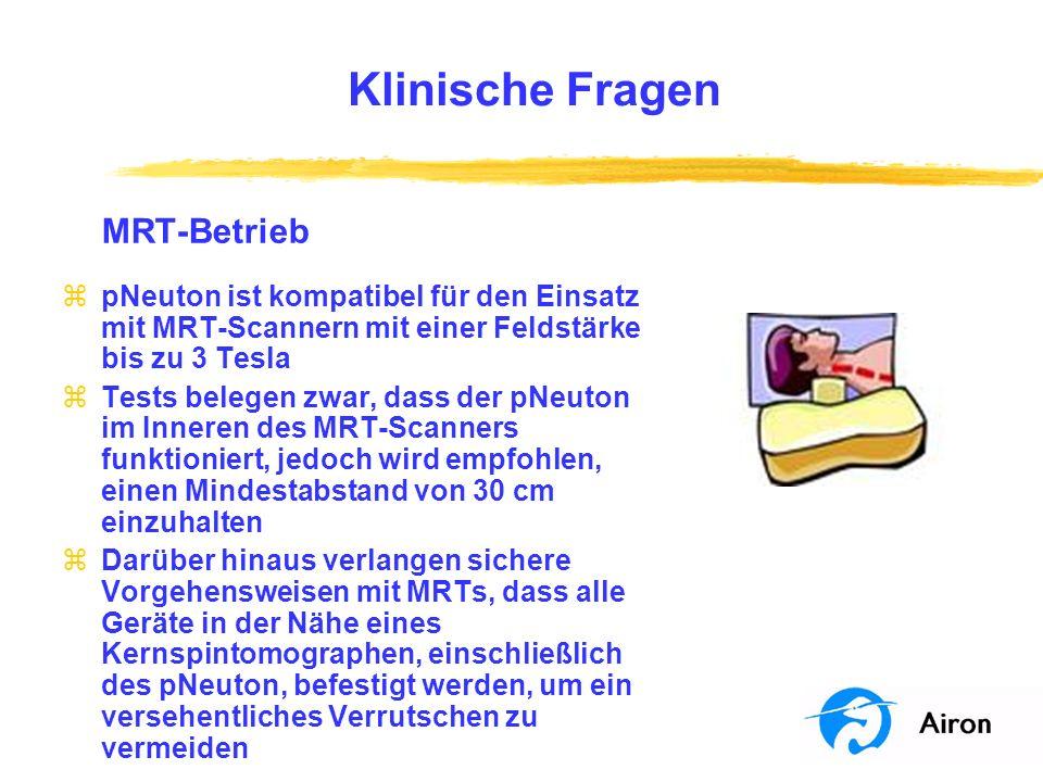 Klinische Fragen MRT-Betrieb zpNeuton ist kompatibel für den Einsatz mit MRT-Scannern mit einer Feldstärke bis zu 3 Tesla zTests belegen zwar, dass de