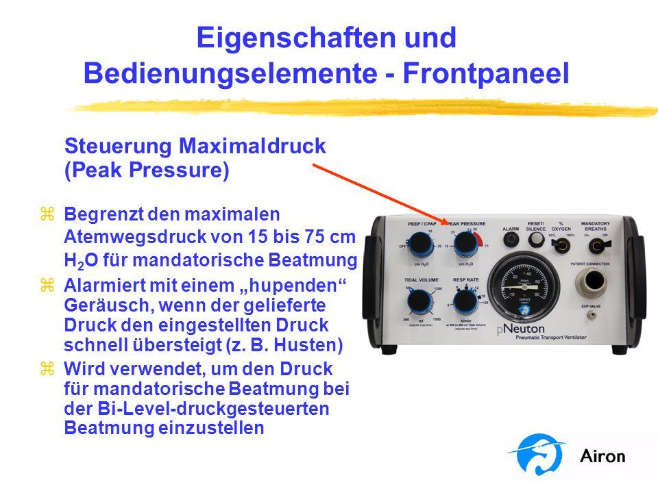 Eigenschaften und Bedienungselemente Frontpaneel Steuerung Maximaldruck (Peak Pressure) zBegrenzt den maximalen Atemwegsdruck von 15 bis 75 cm H 2 O f