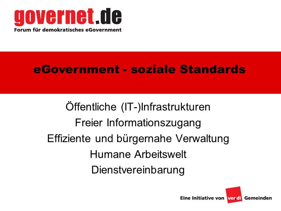 1 Öffentliche (IT-)Infrastrukturen Freier Informationszugang Effiziente und bürgernahe Verwaltung Humane Arbeitswelt Dienstvereinbarung eGovernment -