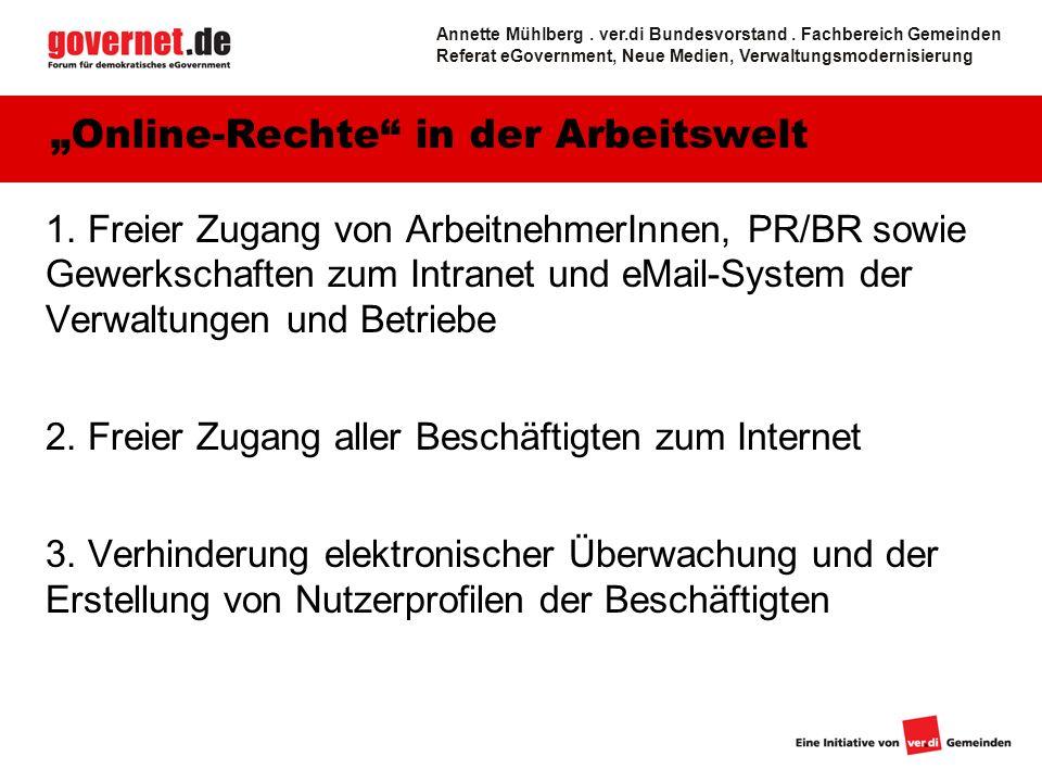 16 MitarbeiterInnenportale und Koalitionsfreiheit erfordern: Intranet und Internet für alle Beschäftigten ArbeiterInnen ans Netz.
