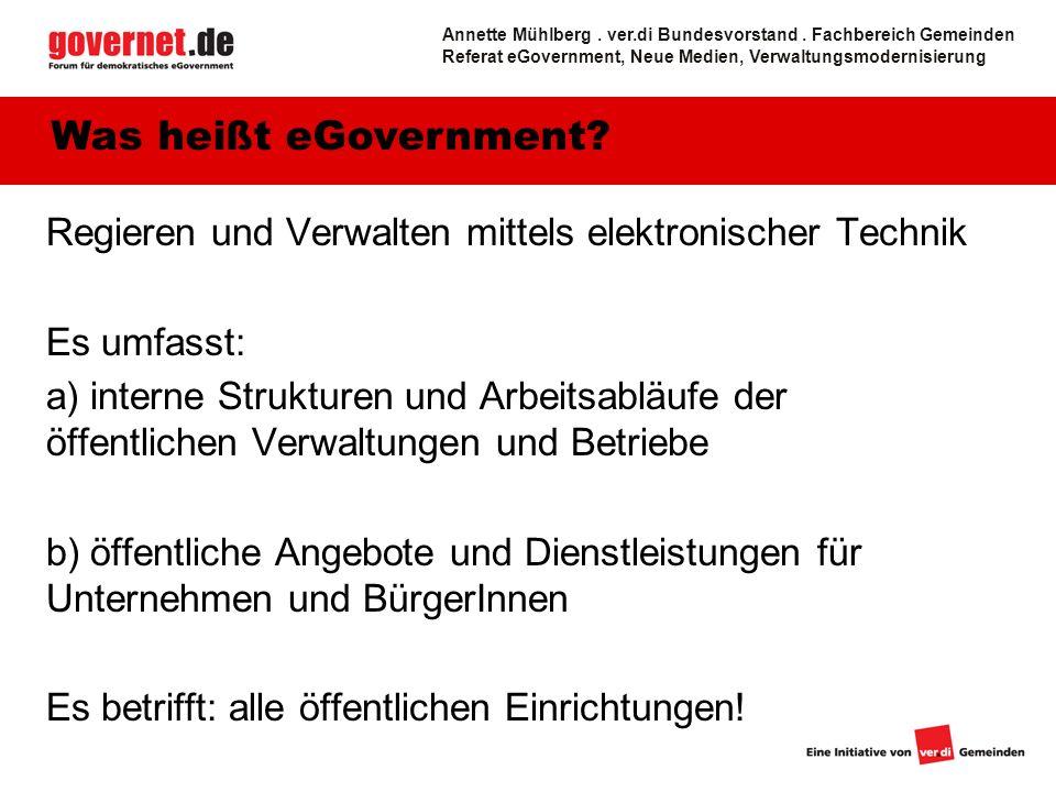 3 Regieren und Verwalten mittels elektronischer Technik Es umfasst: a) interne Strukturen und Arbeitsabläufe der öffentlichen Verwaltungen und Betrieb