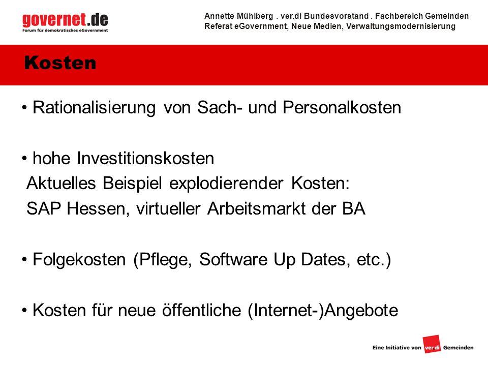 7 Rationalisierung von Sach- und Personalkosten hohe Investitionskosten Aktuelles Beispiel explodierender Kosten: SAP Hessen, virtueller Arbeitsmarkt