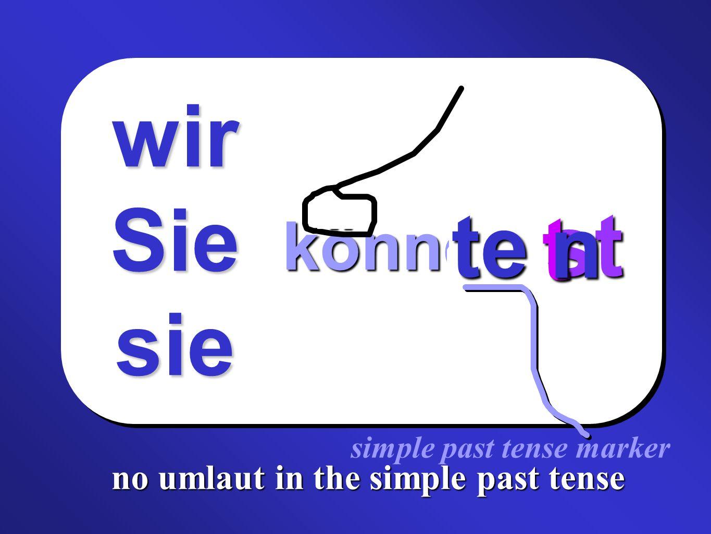 können no umlaut in the simple past tense te simple past tense marker ich er dust ihrt nwirSiesie