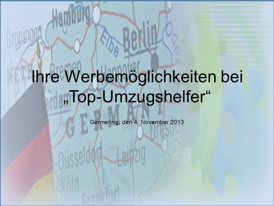 Ihre Werbemöglichkeiten bei Top-Umzugshelfer Germering, den 4. November 2013