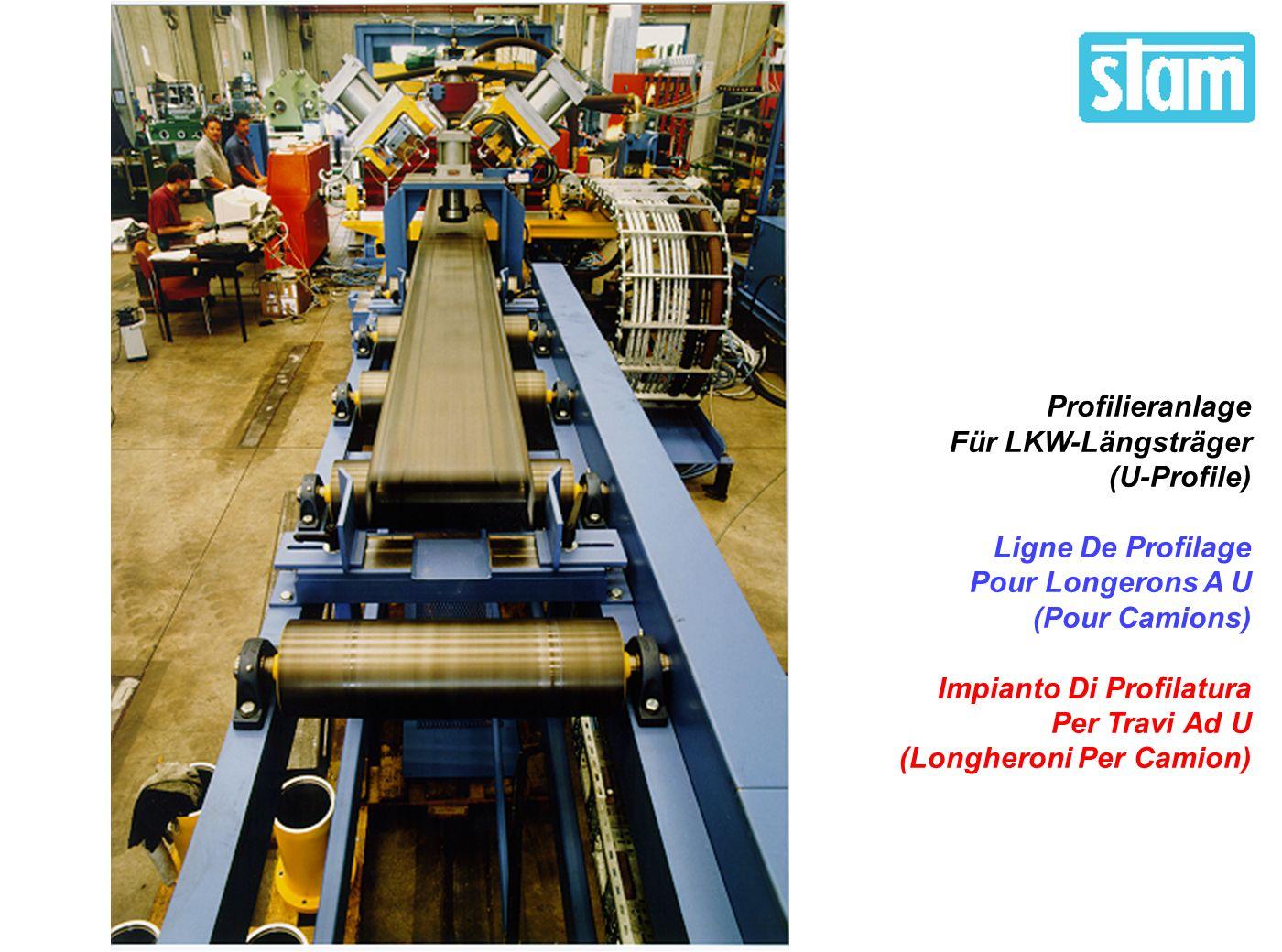 C 322.00 Rollforming Line For U Beams (Truck Side Members) Profilieranlage Für LKW-Längsträger (U-Profile) Ligne De Profilage Pour Longerons A U (Pour