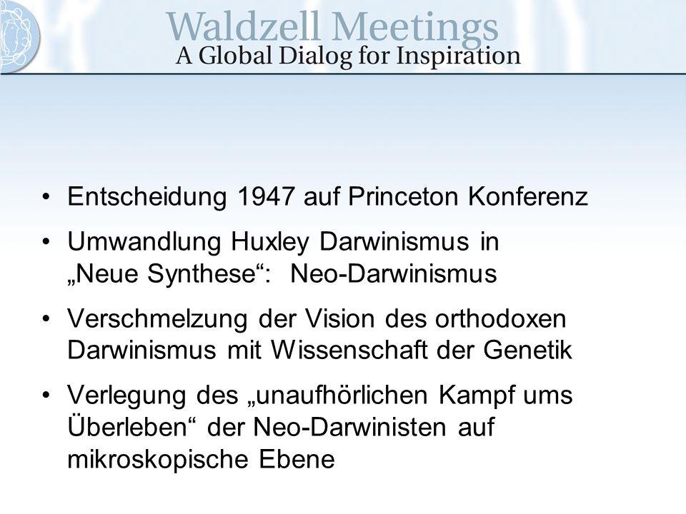 Entscheidung 1947 auf Princeton Konferenz Umwandlung Huxley Darwinismus in Neue Synthese: Neo-Darwinismus Verschmelzung der Vision des orthodoxen Darw