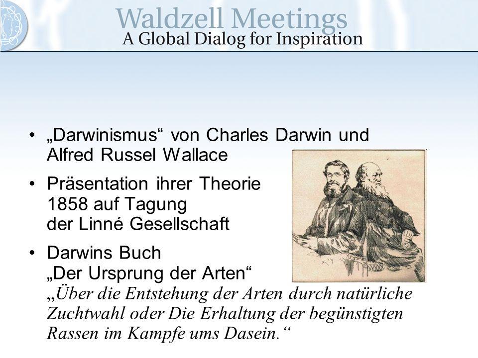 Darwinismus von Charles Darwin und Alfred Russel Wallace Präsentation ihrer Theorie 1858 auf Tagung der Linné Gesellschaft Darwins Buch Der Ursprung d
