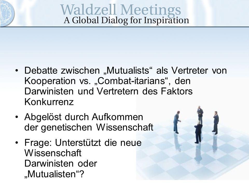 Debatte zwischen Mutualists als Vertreter von Kooperation vs. Combat-itarians, den Darwinisten und Vertretern des Faktors Konkurrenz Abgelöst durch Au