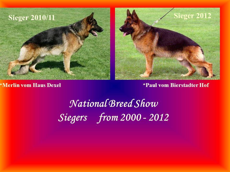 Sieger 2010/11 Sieger 2012 National Breed Show Siegers from 2000 - 2012 *Merlin vom Haus Dexel*Paul vom Bierstadter Hof