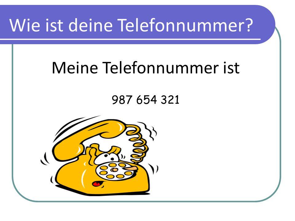Meine Telefonnummer ist 987 654 321 Wie ist deine Telefonnummer?