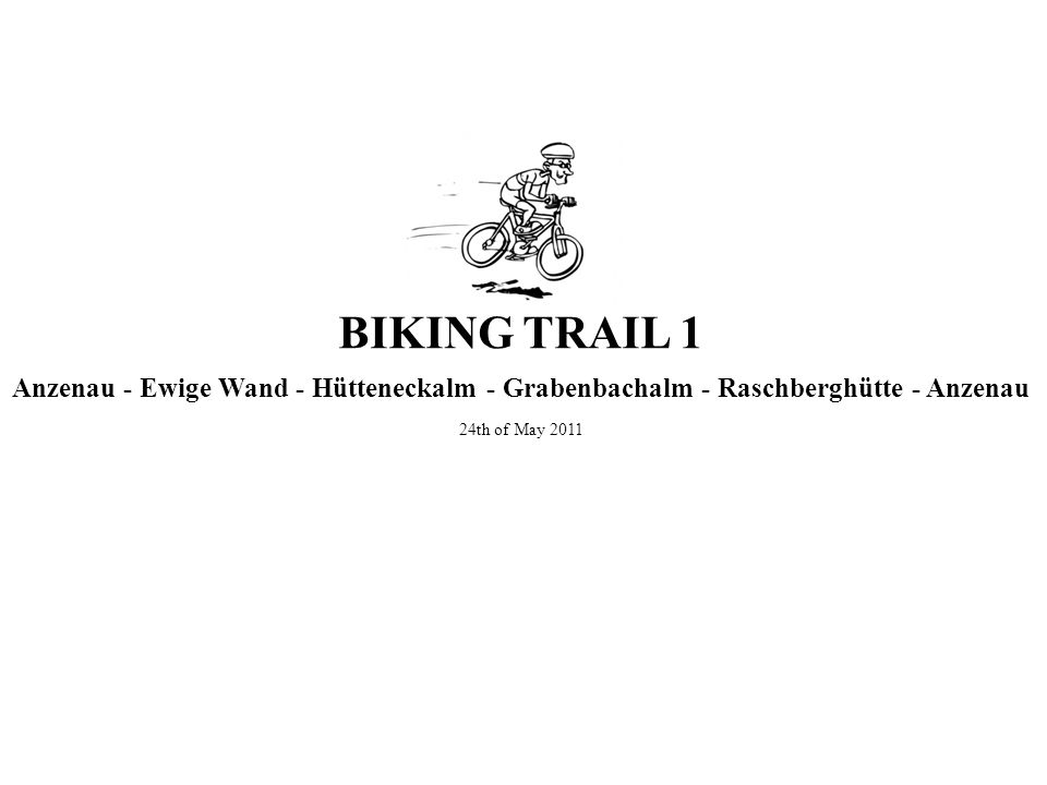 Anzenau - Ewige Wand - Hütteneckalm - Grabenbachalm - Raschberghütte - Anzenau 24th of May 2011 BIKING TRAIL 1