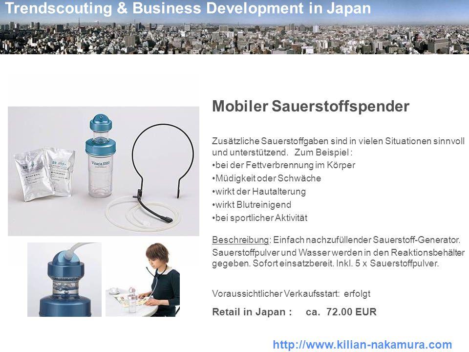 http://www.kilian-nakamura.com Trendscouting & Business Development in Japan Mobiler Sauerstoffspender Zusätzliche Sauerstoffgaben sind in vielen Situ
