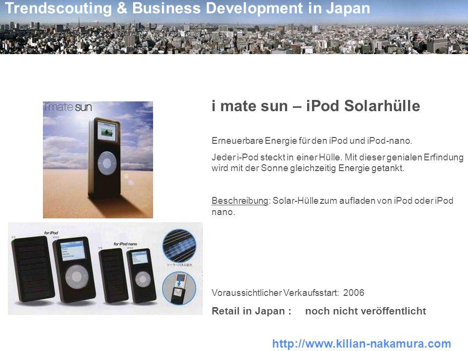 http://www.kilian-nakamura.com Trendscouting & Business Development in Japan i mate sun – iPod Solarhülle Erneuerbare Energie für den iPod und iPod-na