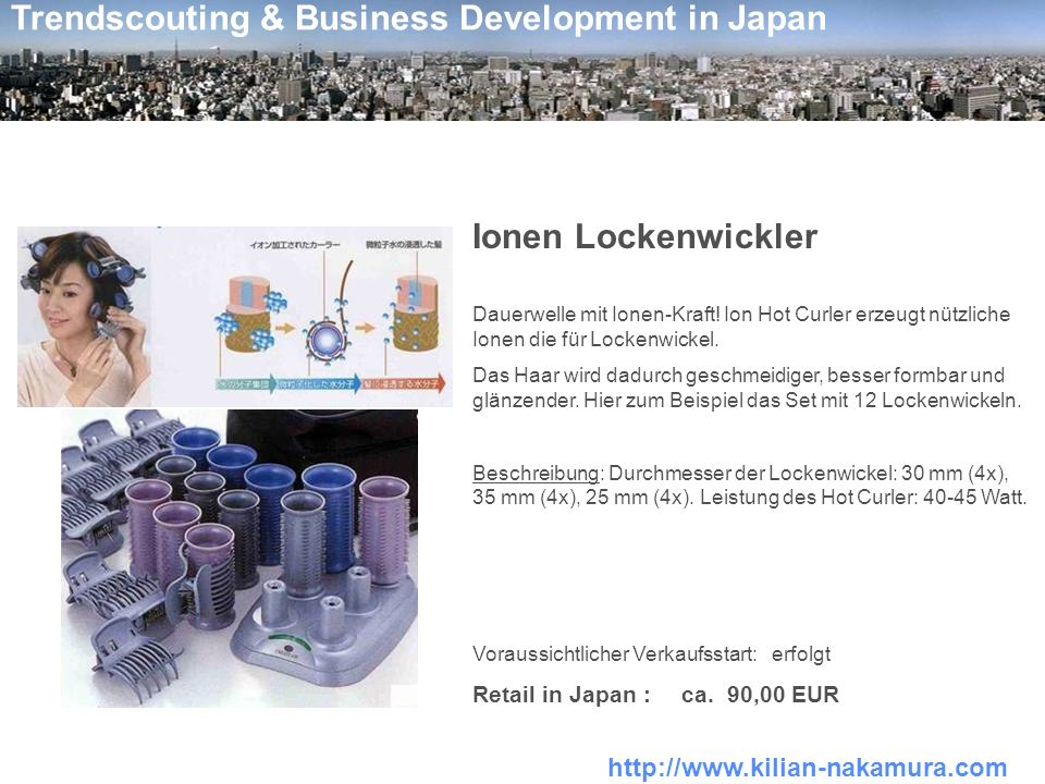 http://www.kilian-nakamura.com Trendscouting & Business Development in Japan Ionen Lockenwickler Dauerwelle mit Ionen-Kraft.