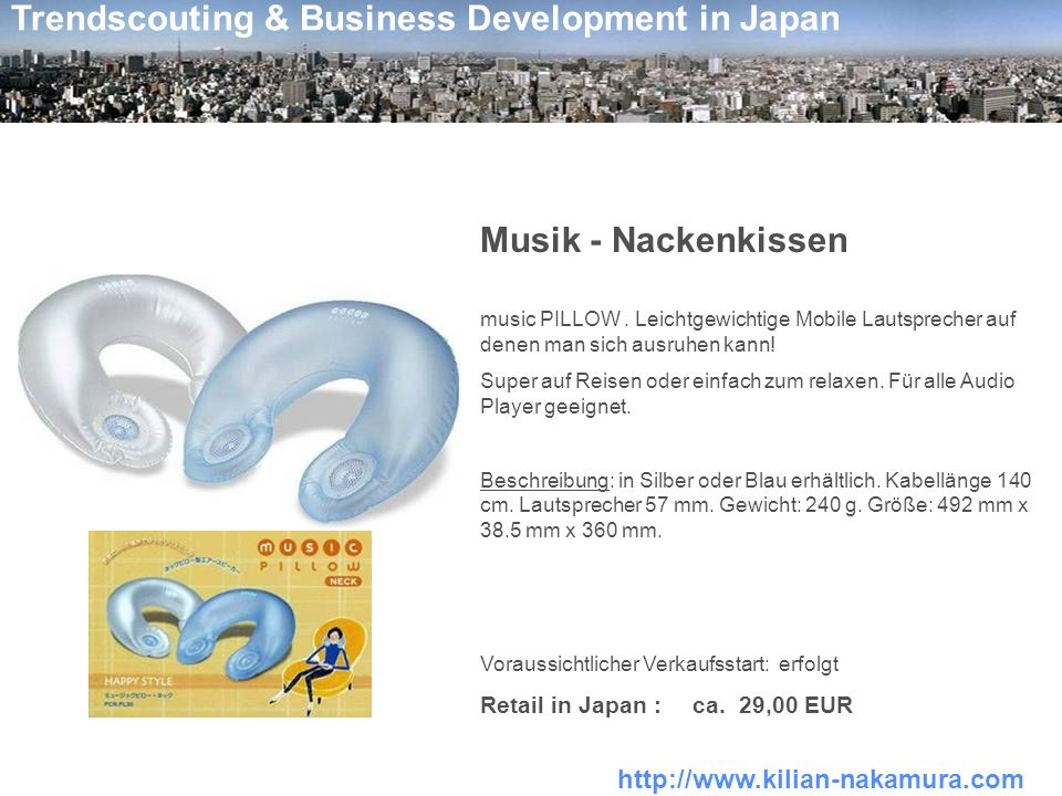 http://www.kilian-nakamura.com Trendscouting & Business Development in Japan Musik - Nackenkissen music PILLOW.