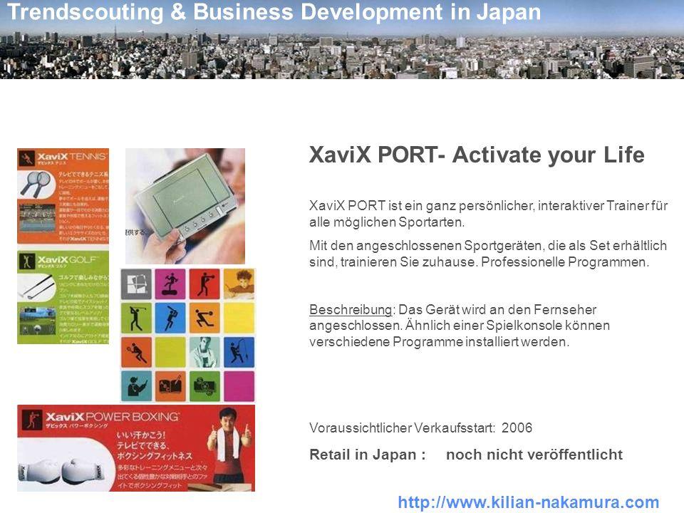 http://www.kilian-nakamura.com Trendscouting & Business Development in Japan XaviX PORT- Activate your Life XaviX PORT ist ein ganz persönlicher, inte