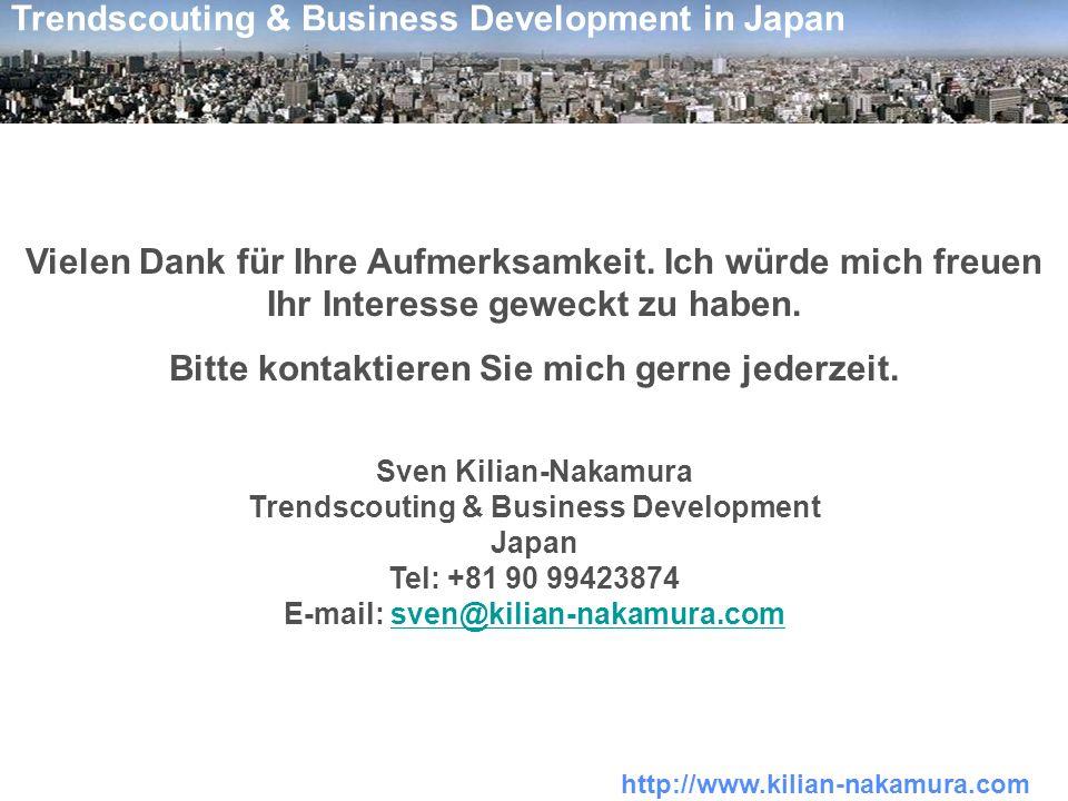 http://www.kilian-nakamura.com Trendscouting & Business Development in Japan Vielen Dank für Ihre Aufmerksamkeit. Ich würde mich freuen Ihr Interesse