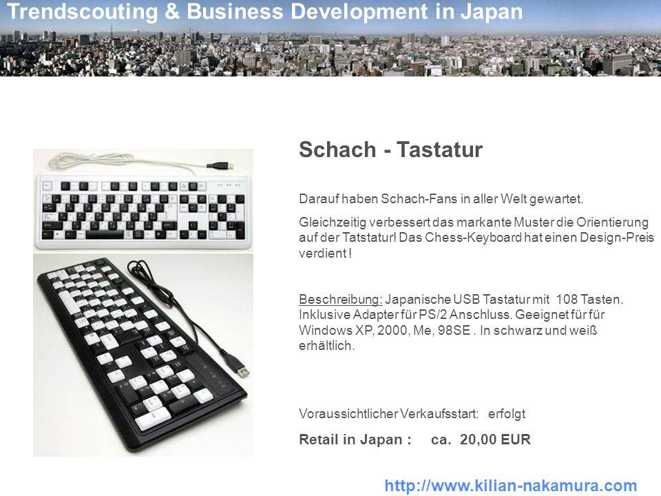 http://www.kilian-nakamura.com Trendscouting & Business Development in Japan Schach - Tastatur Darauf haben Schach-Fans in aller Welt gewartet. Gleich