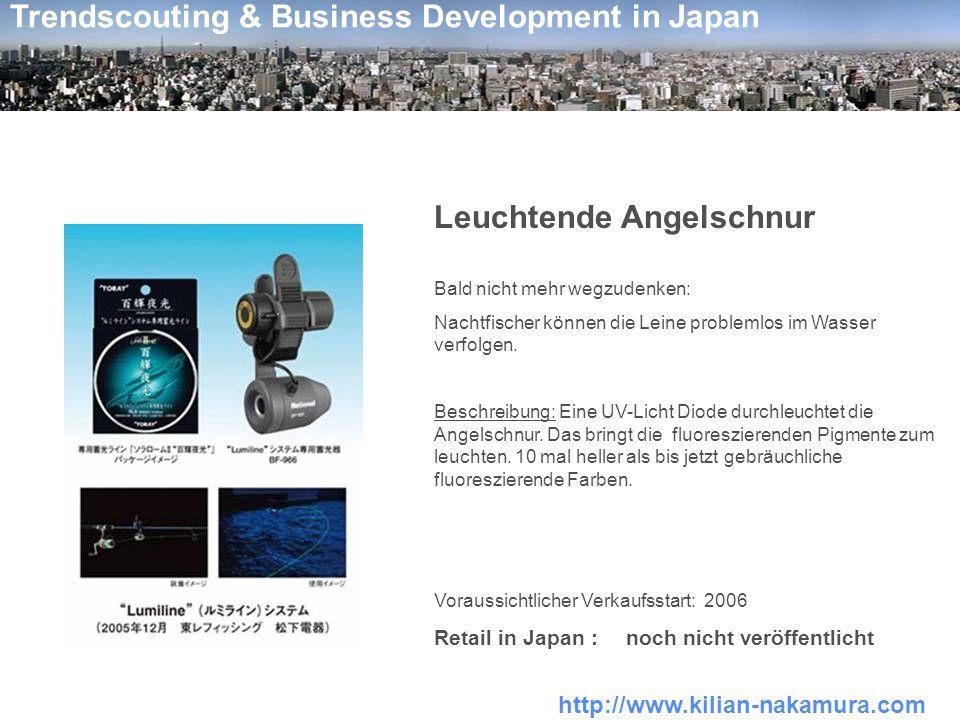 http://www.kilian-nakamura.com Trendscouting & Business Development in Japan Leuchtende Angelschnur Bald nicht mehr wegzudenken: Nachtfischer können d