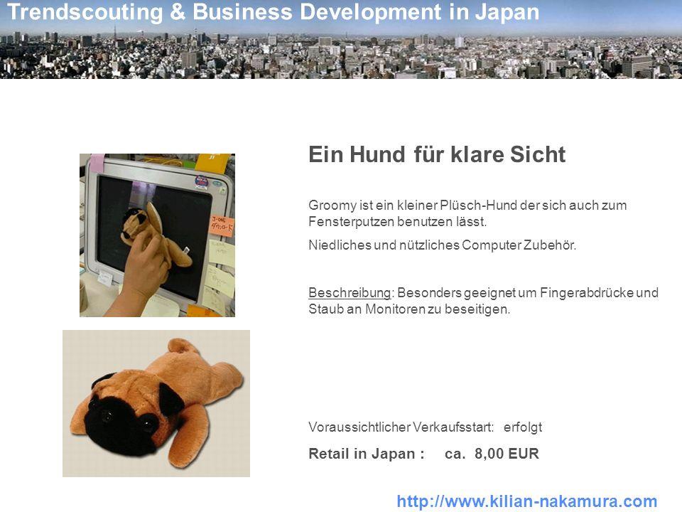 http://www.kilian-nakamura.com Trendscouting & Business Development in Japan Ein Hund für klare Sicht Groomy ist ein kleiner Plüsch-Hund der sich auch
