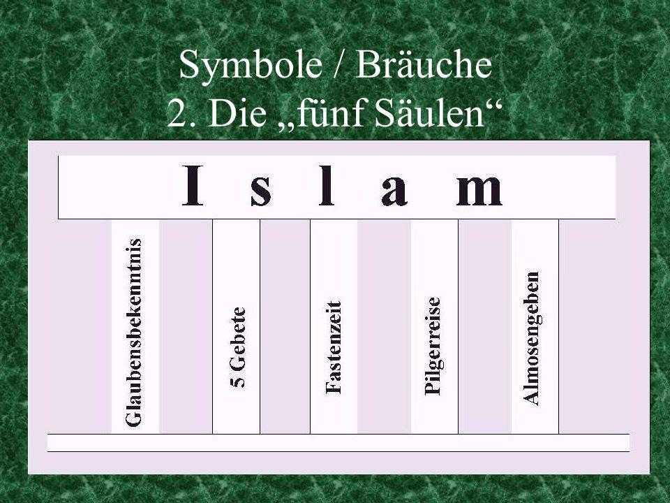 Symbole / Bräuche 2. Die fünf Säulen