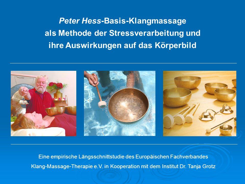 Eine empirische Längsschnittstudie des Europäischen Fachverbandes Klang-Massage-Therapie e.V. in Kooperation mit dem Institut Dr. Tanja Grotz Peter He