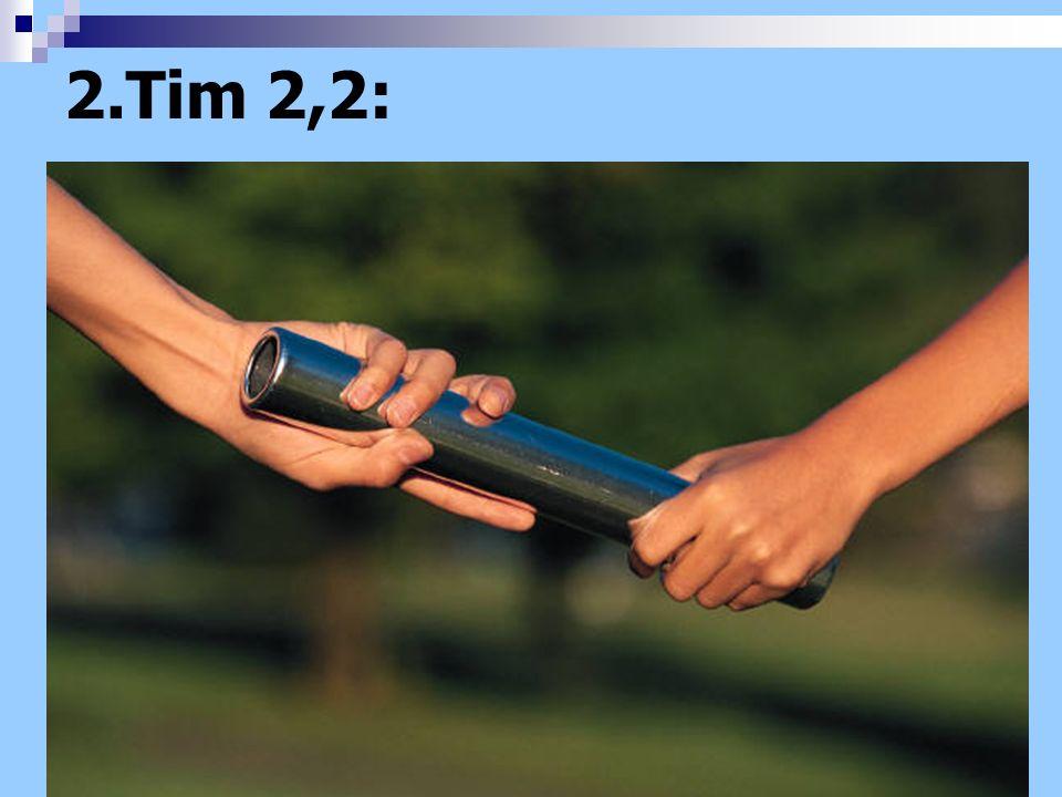 2.Tim 2,2: