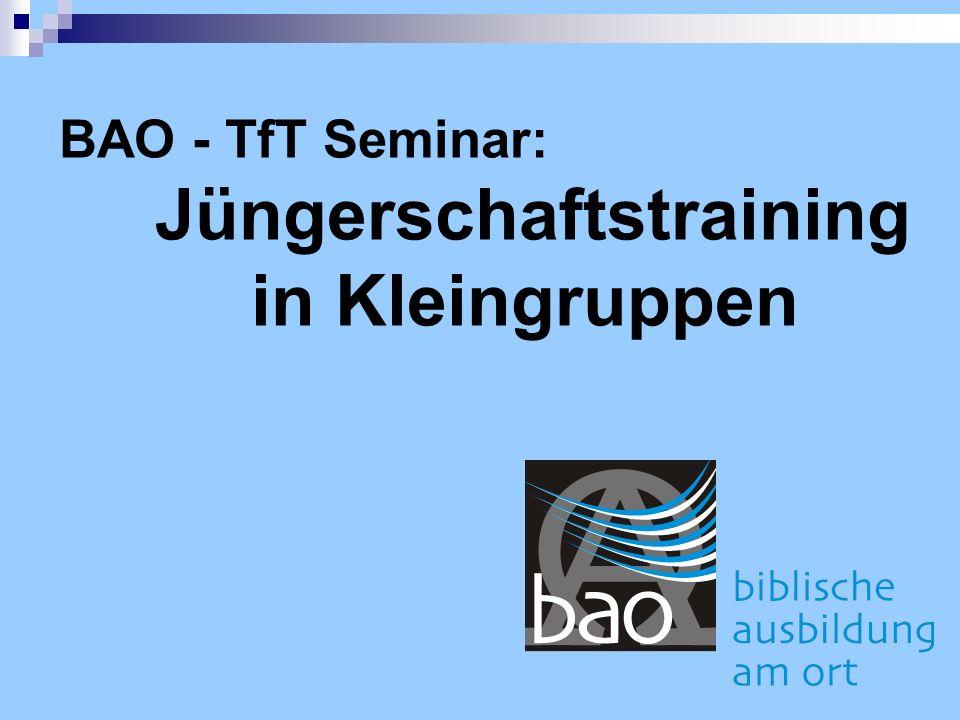BAO - TfT Seminar: Jüngerschaftstraining in Kleingruppen