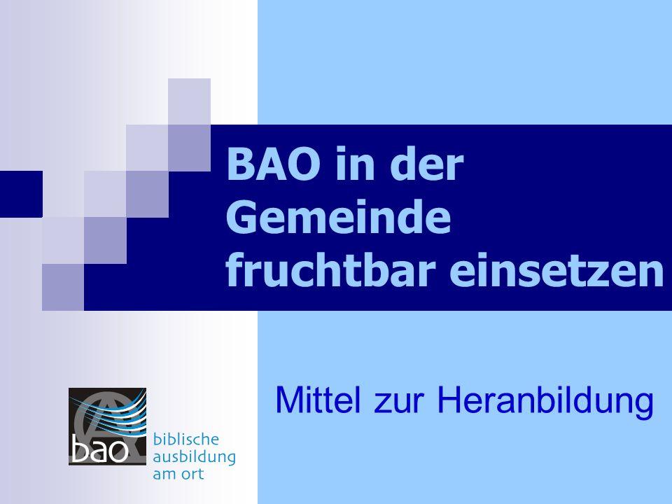BAO in der Gemeinde fruchtbar einsetzen Mittel zur Heranbildung