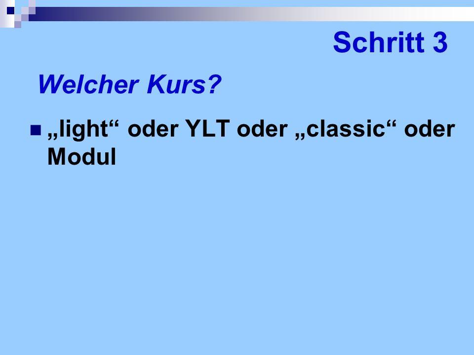 Welcher Kurs? light oder YLT oder classic oder Modul Schritt 3