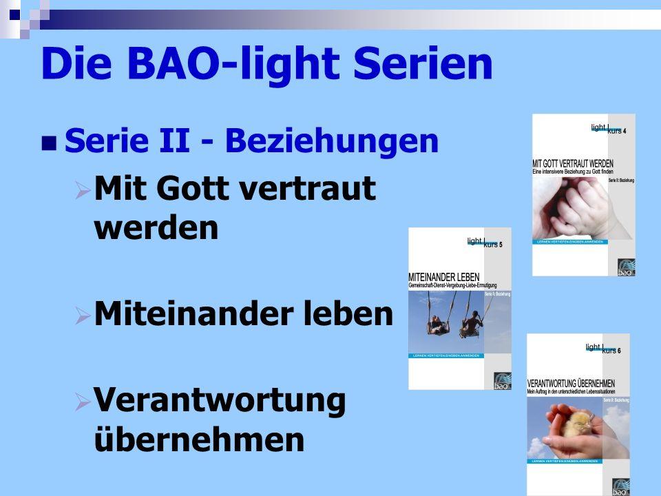 Die BAO-light Serien Serie II - Beziehungen Mit Gott vertraut werden Miteinander leben Verantwortung übernehmen