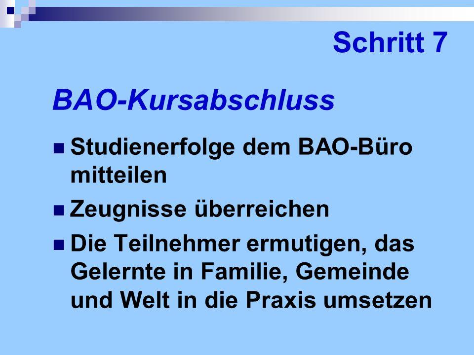 Studienerfolge dem BAO-Büro mitteilen Zeugnisse überreichen Die Teilnehmer ermutigen, das Gelernte in Familie, Gemeinde und Welt in die Praxis umsetze