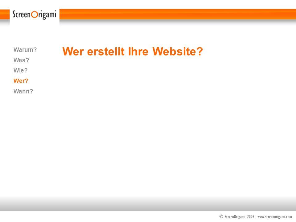 Wer erstellt Ihre Website? Warum? Was? Wie? Wer? Wann?