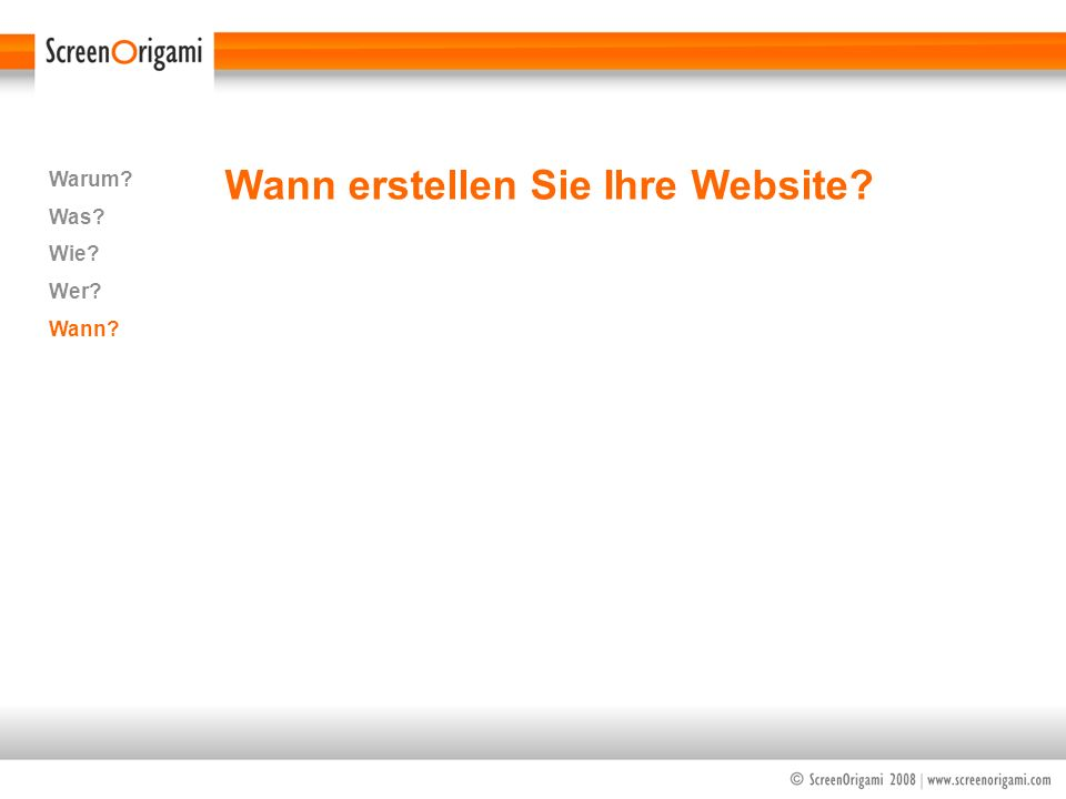 Wann erstellen Sie Ihre Website? Warum? Was? Wie? Wer? Wann?