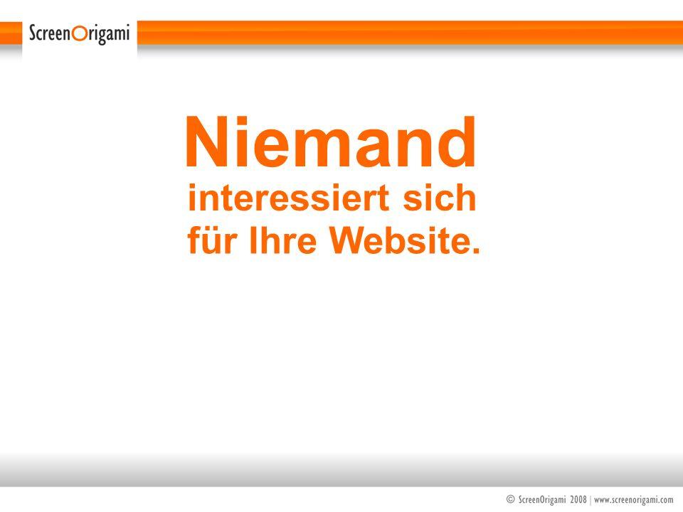 Niemand für Ihre Website. interessiert sich