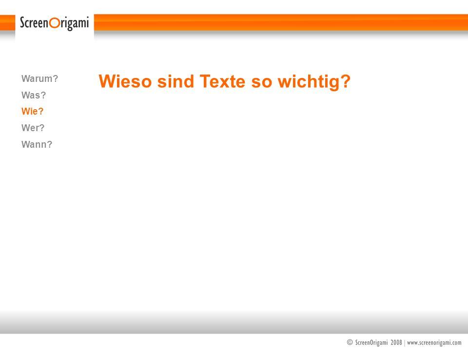 Wieso sind Texte so wichtig? Warum? Was? Wie? Wer? Wann?