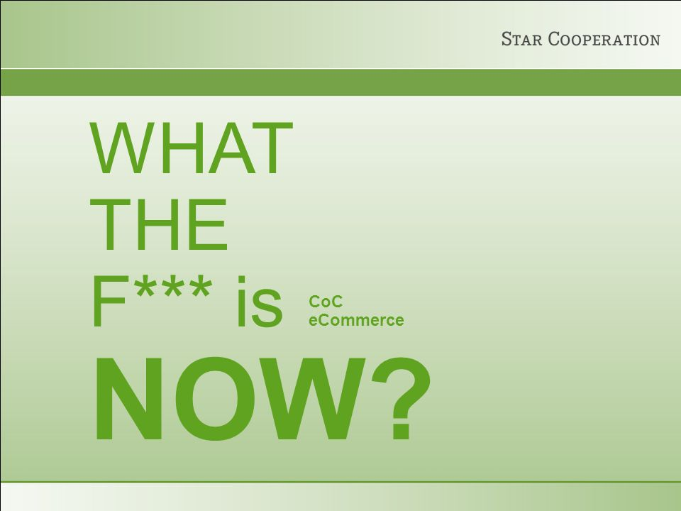 WHAT THE F*** is NOW? CoC eCommerce