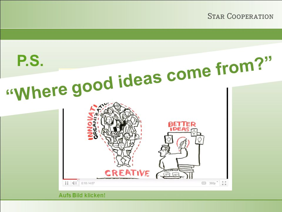 Where good ideas come from? Aufs Bild klicken!
