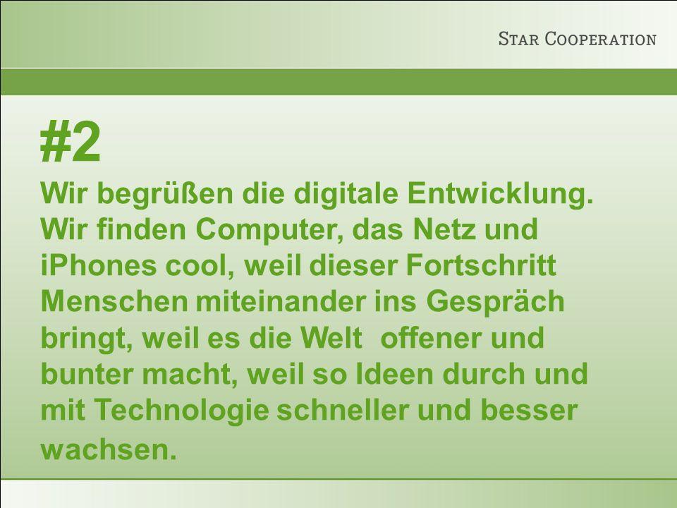 #2 Wir begrüßen die digitale Entwicklung.