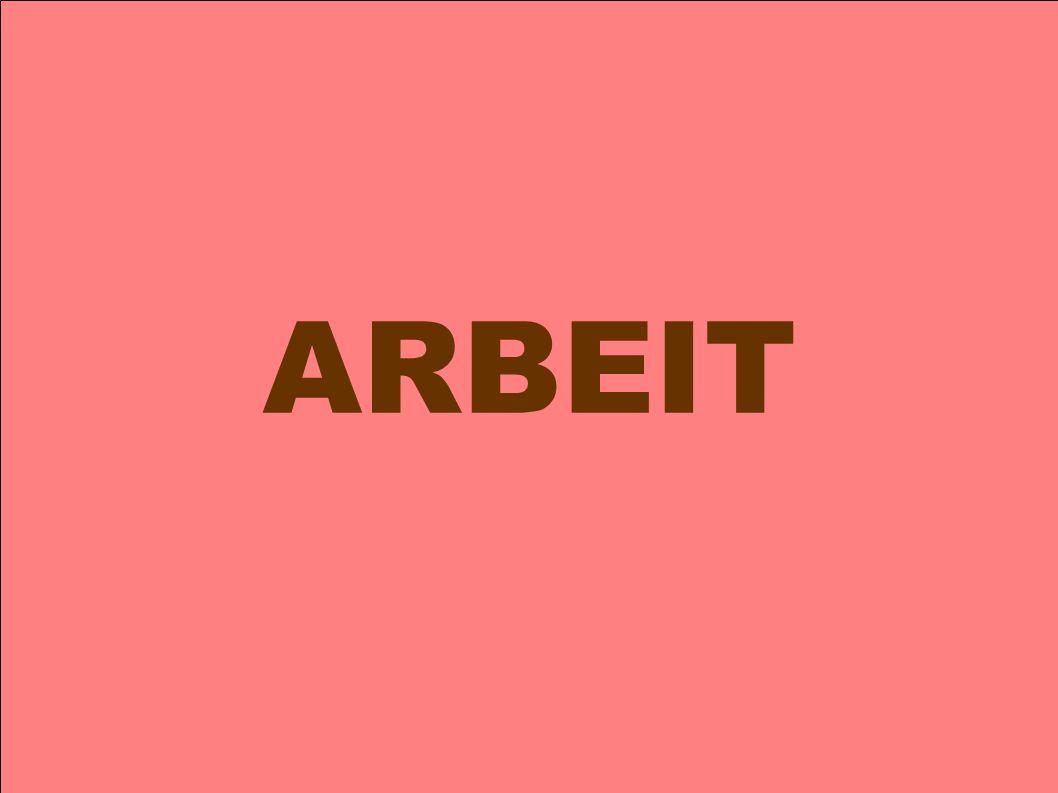 ARBEIT!!